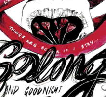So Long and Goodnight Sticker