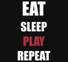 EAT SLEEP PLAY REPEAT T-Shirt