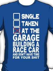 At the garage building a race car Funny Geek Nerd T-Shirt