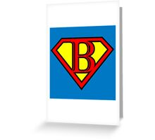 Super B Greeting Card