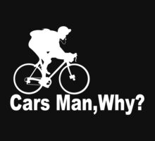 Cars man! why Funny Geek Nerd by superfeb