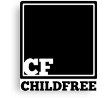 CF for ChildFree, Bitches Canvas Print