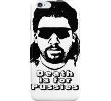 Death is for Pussies iPhone Case/Skin