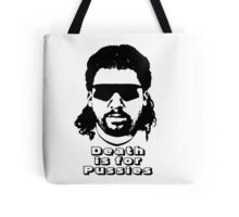 Death is for Pussies Tote Bag
