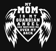 """My Mom is my Guardian Angel, She watches over my back"" Collection #210026B by mycraft"