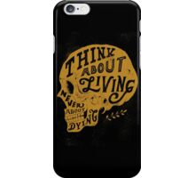 Think About Living iPhone Case/Skin