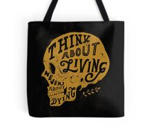 Think About Living Tote Bag