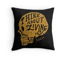 Think About Living Throw Pillow