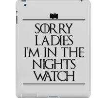 sorry ladies...i'm in the nights watch iPad Case/Skin
