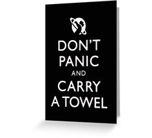 Don't Panic And Carry A Towel - Tshirts & Hoodies Greeting Card