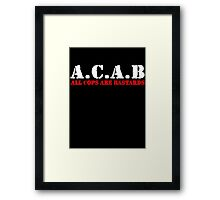 ACAB - All Cops Are Bastards Framed Print