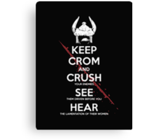 Keep Crom And Crush See Hear - Tshirts & Hoodies Canvas Print