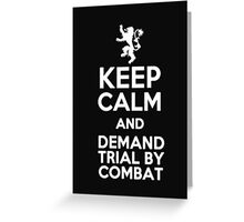 Keep Calm And Demand Trial By Combat - Tshirts & Hoodies Greeting Card