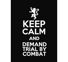 Keep Calm And Demand Trial By Combat - Tshirts & Hoodies Photographic Print
