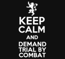 Keep Calm And Demand Trial By Combat - Tshirts & Hoodies by anjaneyaarts