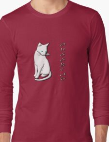 Pussycat, Pussycat, Where Have You Been (white on black) T-shirt, etc. design Long Sleeve T-Shirt