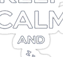 Keep Calm And zzz - Tshirts & Hoodies Sticker