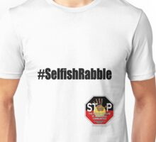 Official SOSBLAKAUSTRALIA - #SelfishRabble Unisex T-Shirt