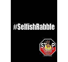 Official SOSBLAKAUSTRALIA - #SelfishRabble 2 Photographic Print