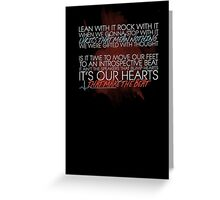 Lean with it, rock with it Greeting Card