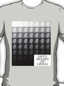 Fifty Shades of Gregg T-Shirt