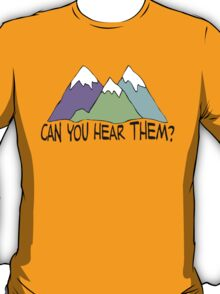 Can You Hear Them? T-Shirt