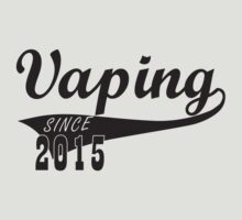 Vaping Since 2015 Design by 2vape
