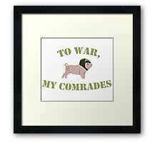 To War, My Comrades! Framed Print