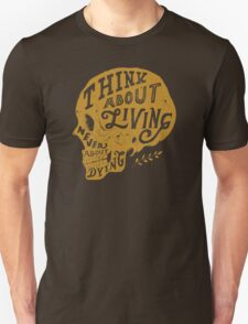 Think About Living T-Shirt