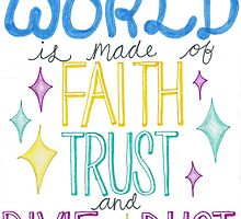 """All the world is made of faith, trust and pixie dust"" by beautifulwords"