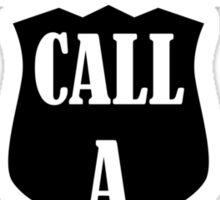 Hate Cops? Next Time You Need Help Call A Crackhea Sticker