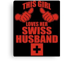 THIS GIRL LOVES HER SWISS HUSBAND Canvas Print