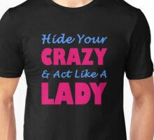 Hide Your Crazy & Act Like A Lady Unisex T-Shirt