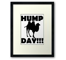 Hump Day!!! Framed Print