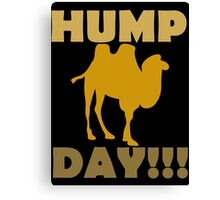Hump Day!!! Canvas Print