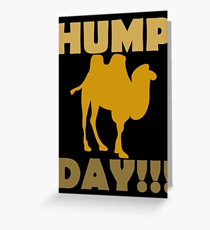 Hump Day!!! Greeting Card