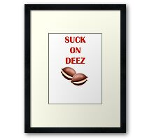 Suck on Deez Deku Nuts  Framed Print