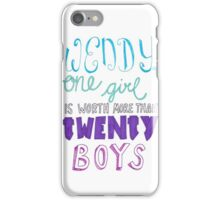"""Wendy, one girl is worth more than twenty boys."" iPhone Case/Skin"