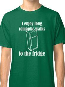 I Enjoy Long Romantic Walks To The Fridge Classic T-Shirt