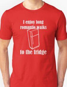 I Enjoy Long Romantic Walks To The Fridge T-Shirt