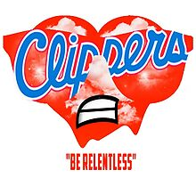 """Clippers """"Be Relentless"""" by Darryl Pickett"""