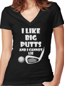 I Like Big Putts And I Cannot Lie Women's Fitted V-Neck T-Shirt