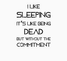 I Like Sleeping Unisex T-Shirt