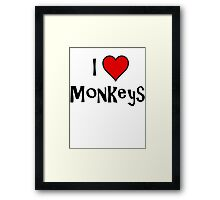 I Love Monkeys Framed Print