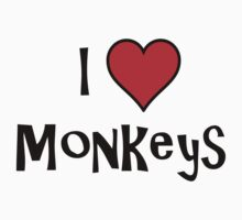 I Love Monkeys by evahhamilton