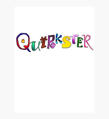 Quirkster Photographic Print