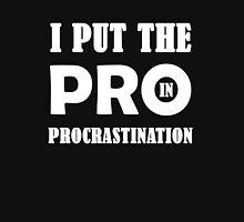 I Put The Pro In Procrastination Unisex T-Shirt