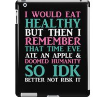 I Would Eat Healthy But... iPad Case/Skin