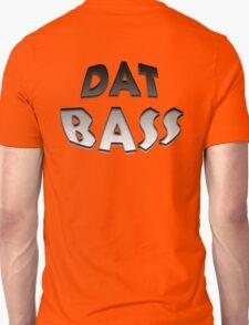 DAT BASS Unisex T-Shirt