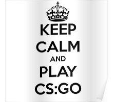 Keep calm and play CS:GO shirt Poster
